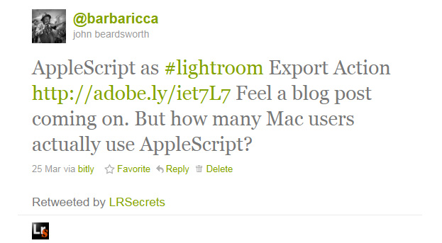 AppleScript as #lightroom Export Action http://adobe.ly/iet7L7 Feel a blog post coming on. But how many Mac users actually use AppleScript?